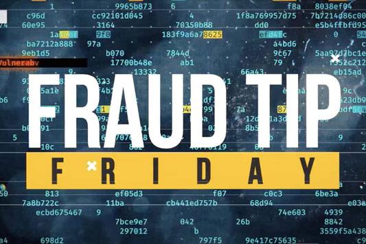 Fraud Tip Friday