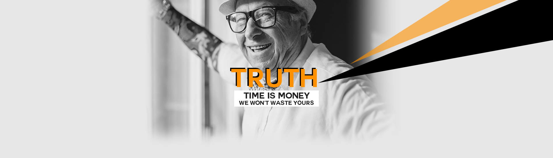 Truth-time-is-money-we-wont-waste-yours-v2